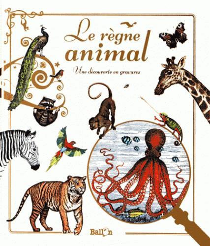 Le règne animal ; une découverte en gravures