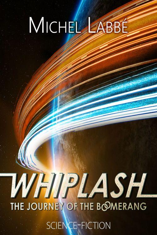 Vente EBooks : WHIPLASH The journey of the Boomerang  - Michel Labbé