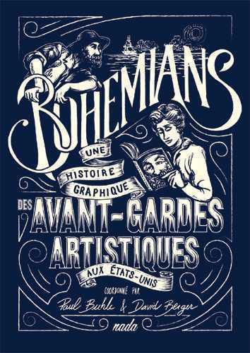 Bohemians ; une histoire graphique des avant-gardes artistiques aux Etats-Unis