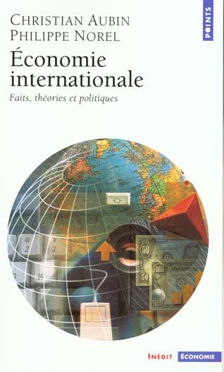 Economie Internationale. Faits, Theories Et Politiques