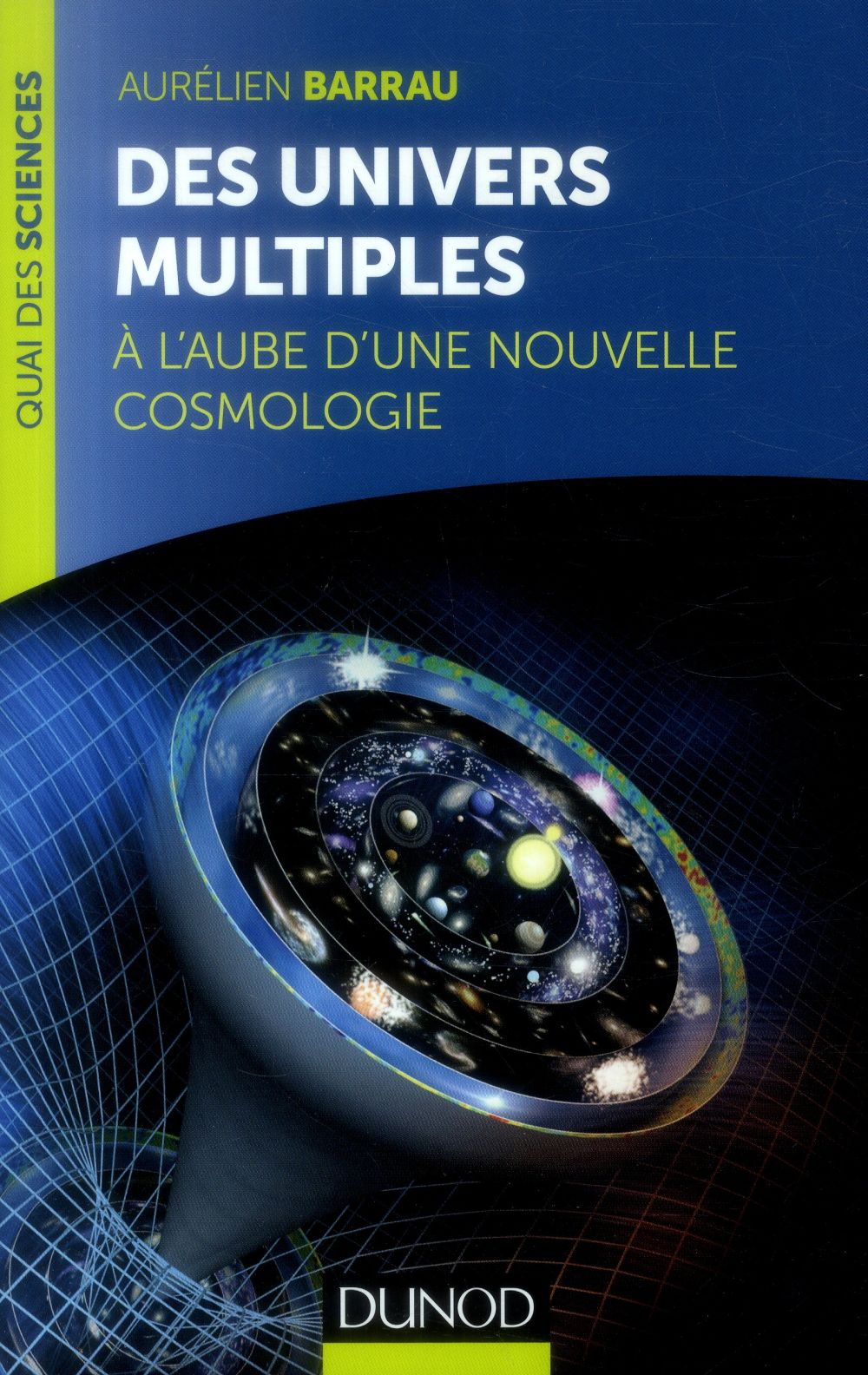 Des univers multiples ; à l'aube d'une nouvelle cosmologie