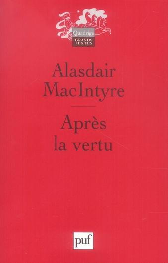 APRES LA VERTU - ETUDE DE THEORIE MORALE. TRADUIT DE L'ANGLAIS PAR LAURENT BURY