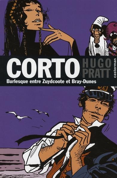 Corto T.19 ; Burlesque Entre Zuydcoote Et Bray-Dunes