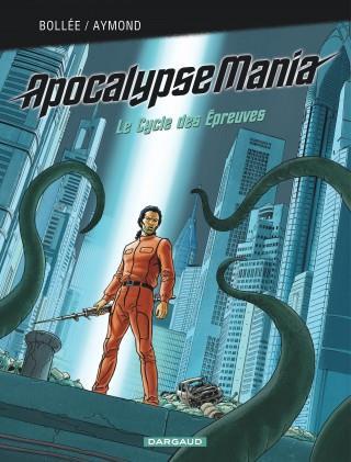 Apocalypse Mania - cycle 2 ; INTEGRALE VOL.2 ; T.1 A T.3 ; le cycle des épreuves