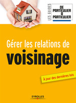 Vente Livre Numérique : Gérer les relations de voisinage  - Jean-Michel Guérin - Nathalie Giraud