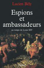 Vente Livre Numérique : Espions et ambassadeurs au temps de Louis XIV  - Lucien BÉLY