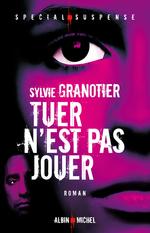 Vente Livre Numérique : Tuer n'est pas jouer  - Sylvie Granotier