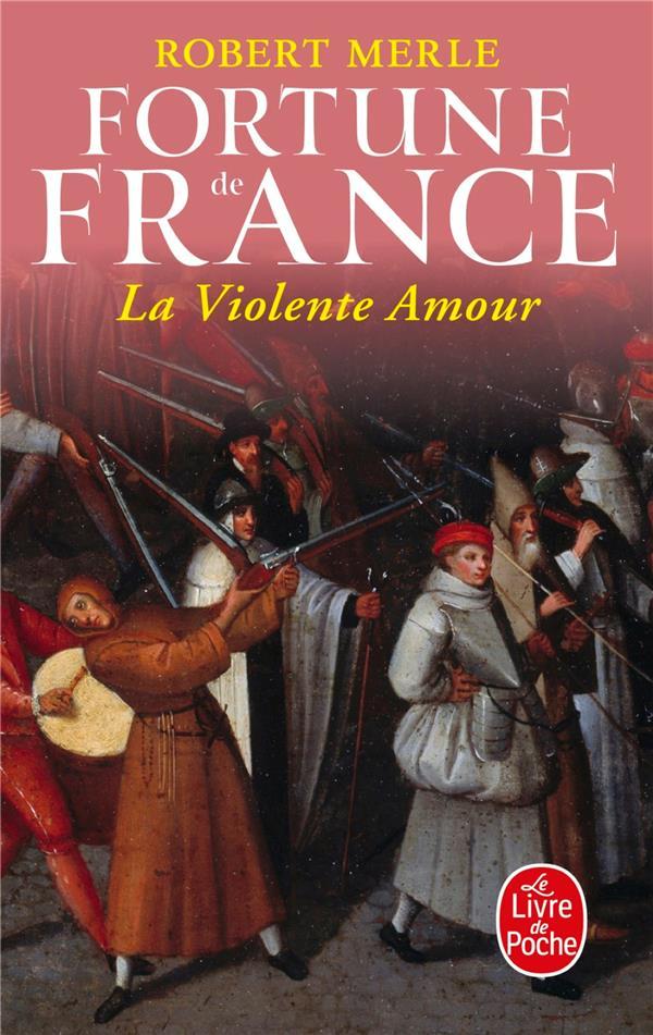 Fortune de France t.5 ; la violente amour