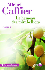 Le Hameau des mirabelliers  - Michel CAFFIER