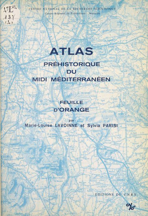 Atlas prehistorique du midi mediterraneen - feuille d'orange  - Laboratoire d'anthropologie et de préhistoire des pays de la Méditerranée occidentale  - Collectif
