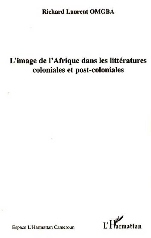L'image de l'Afrique dans les littératures coloniales et post-coloniales