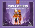 Isis & Osiris ; souverains des deux royaumes