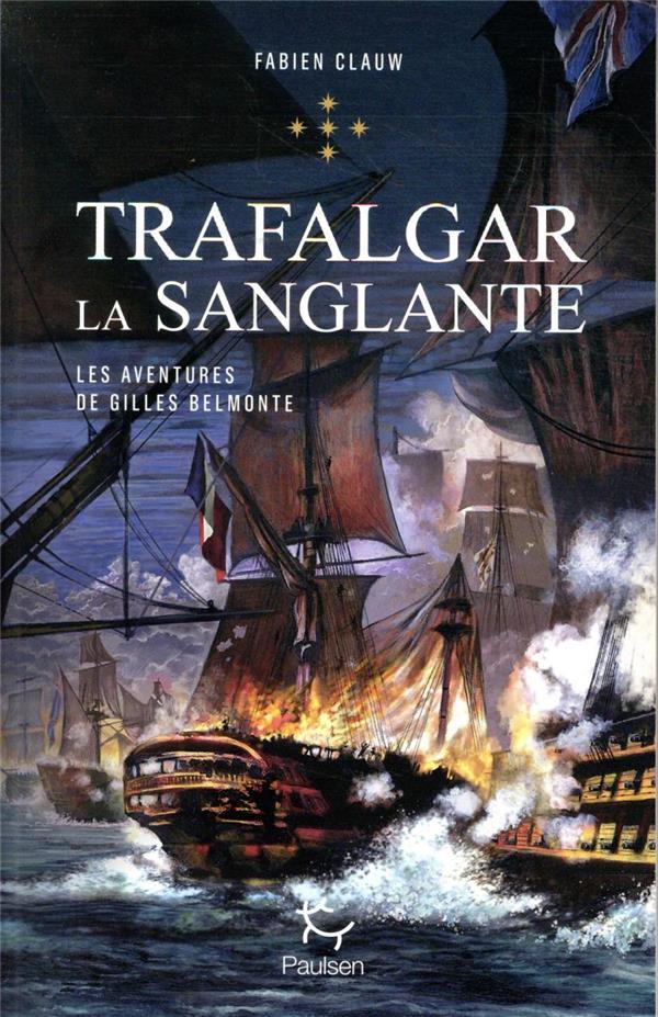Les aventures de Gilles Belmonte T.5 ; Trafalgar la sanglante