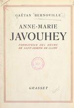 Une gloire de la France missionnaire, Anne-Marie Javouhey, fondatrice des Soeurs de St Joseph de Cluny