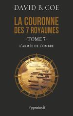 Vente Livre Numérique : La couronne des 7 royaumes (Tome 7) - L'Armée de l'ombre  - David B. Coe
