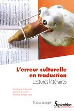 L´erreur culturelle en traduction  - Stéphanie Schwerter - Catherine Gravet - Thomas Barège