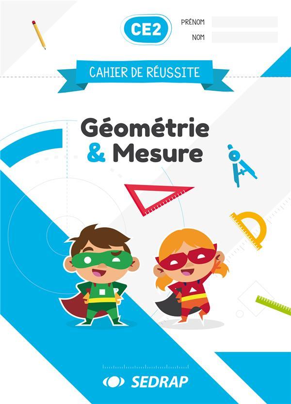 Cahier de réussite ; CE2 ; géométrie et mesure