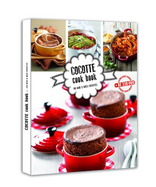 cocotte cook book ; 100 mini & maxi cocottes