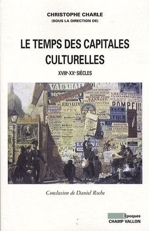 Le temps des capitales culturelles, XVIIIe-XXe siècles