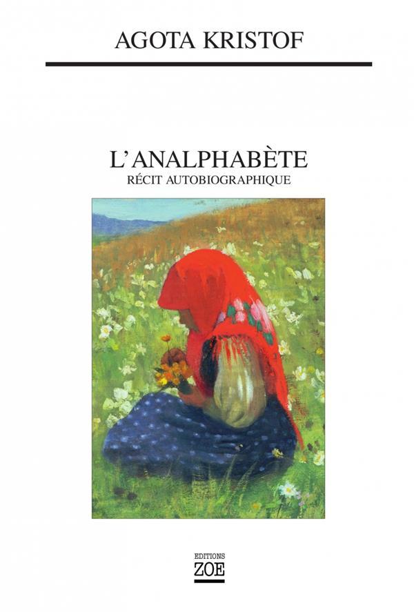 L'Analphabete ; Recit Autobiographique