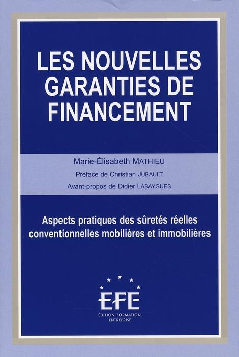 Les nouvelles garanties de financement ; aspects pratiques des sûretés