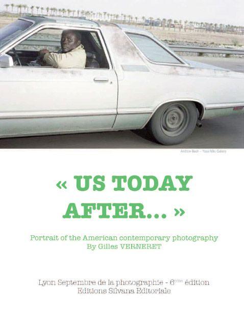 « US today after... » ; portrait of the american contemporary photography ; Lyon, septembre de la photographie (6e édition)