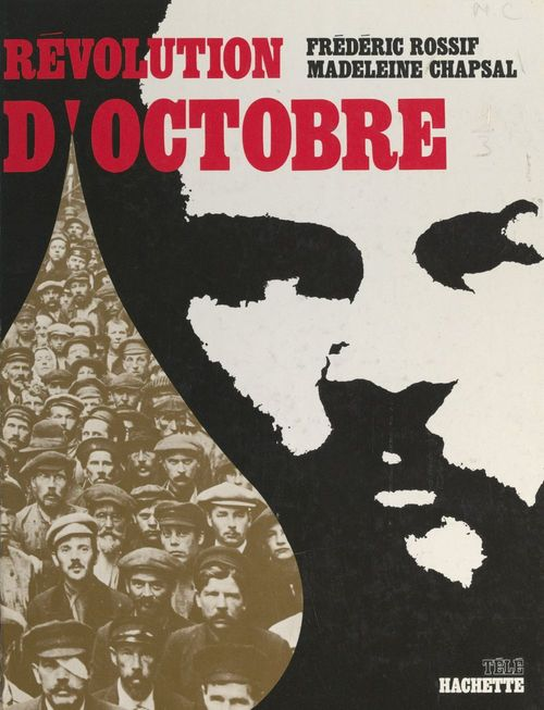 Révolution d'octobre  - Madeleine Chapsal  - Frederic Rossif