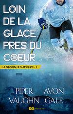 Vente EBooks : Loin de la glace, près du coeur  - Piper Vaughn - Avon Gale