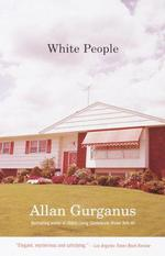 White People  - Allan Gurganus