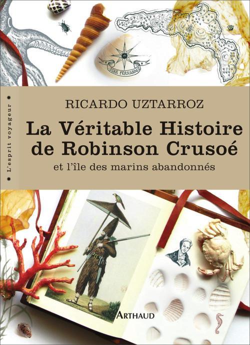 La véritable histoire de Robinson Crusoé ; et l'île des marins abandonnés