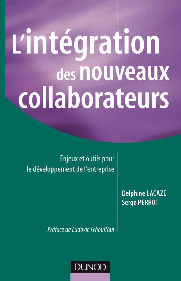 L'Integration Des Nouveaux Collaborateurs ; Enjeux Et Outils Pour Le Developpement De L'Entreprise