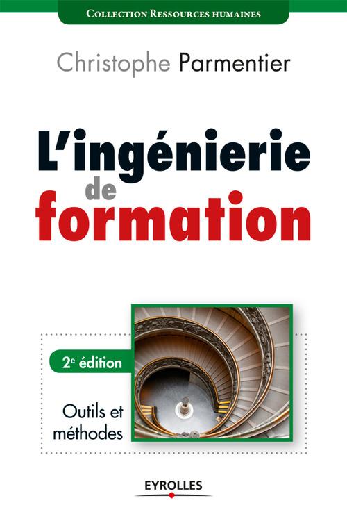 l'ingénierie de formation ; outils et méthodes (2e édition)