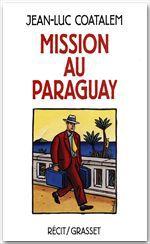 Mission au Paraguay Récit de voyage en Amérique du Sud