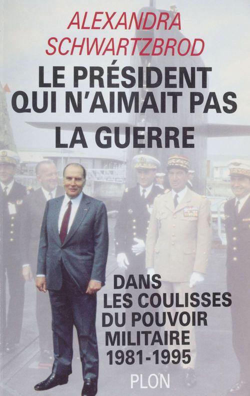 President qui n aimait pas la guerre