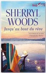 Vente EBooks : Jusqu'au bout du rêve  - Sherryl Woods
