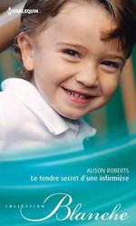 Vente Livre Numérique : Le tendre secret d'une infirmière  - Alison Roberts
