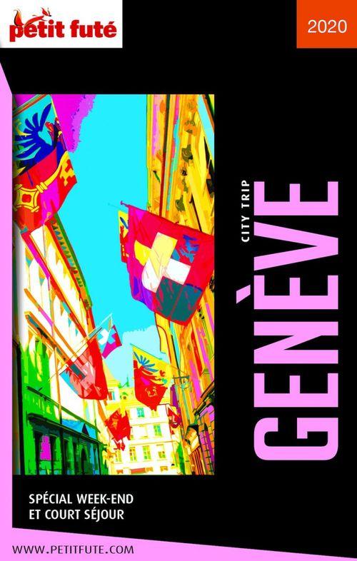 GUIDE PETIT FUTE ; CITY TRIP ; Genève (édition 2020/2021)