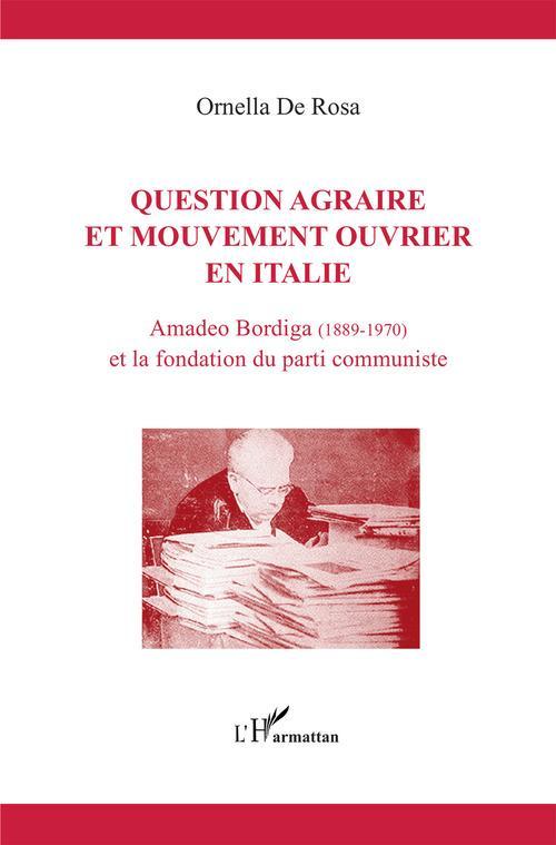 Question agraire et mouvement ouvrier en Italie ; Amadeo Bordiga (1889-1970) et la fondation du parti communiste