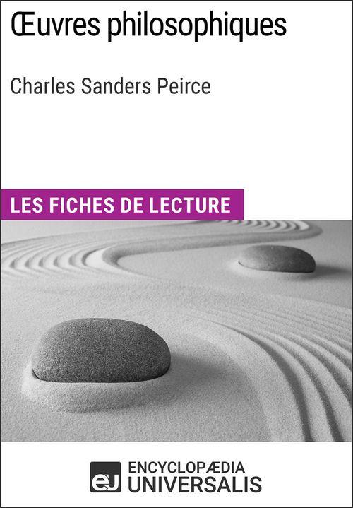 Oeuvres philosophiques de Charles Sanders Peirce  - Encyclopædia Universalis  - Encyclopaedia Universalis
