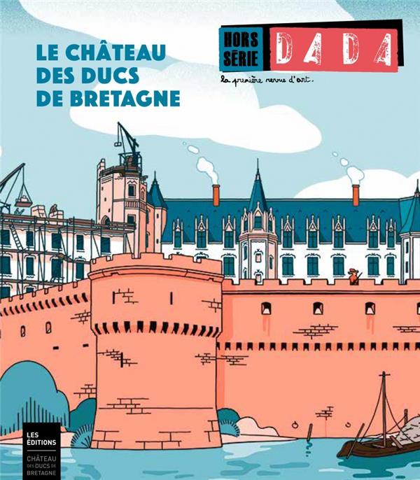 Revue dada hors-serie n.4 ; le chateau des ducs de bretagne
