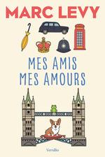 Vente Livre Numérique : Mes amis mes amours  - Marc LEVY