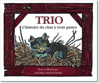 Trio ; l'histoire d'un chat à trois pattes