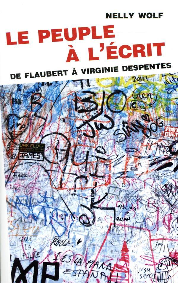 Le peuple à l'écrit ; de Flaubert à Virginie Despentes