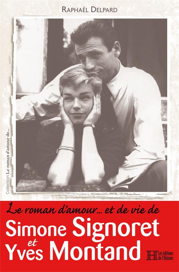 le roman d'amour... et de vie de Simone Signoret et Yves Montand