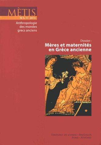 Revue metis; meres et maternites en grece ancienne