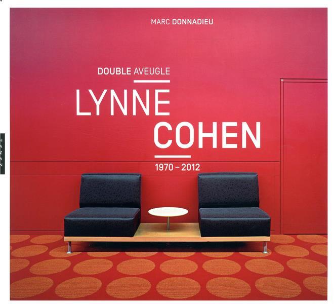 LYNNE COHEN, DOUBLE AVEUGLE  (1970-2012)