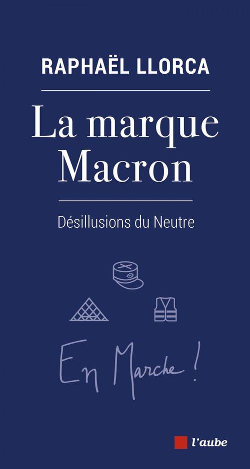 La marque Macron ; désillusions du neutre