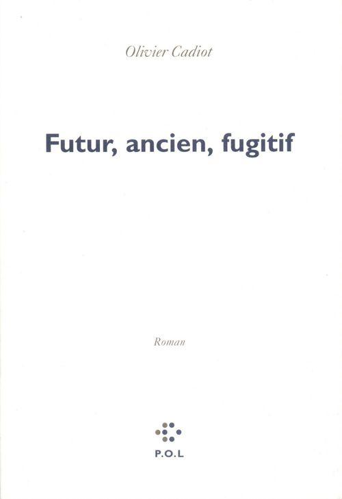 Futur, ancien, fugitif
