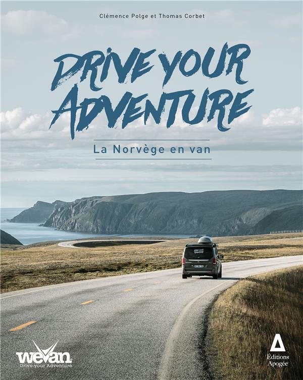 Drive your adventure ; la Norvege en van