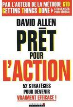 Prêt pour l'action ; 52 stratégies pour devenir vraiment efficace !